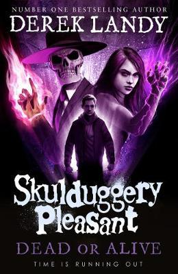 Derek Landy | Skulduggery Pleasant - Dead or Alive | 9780008386306 | Daunt Books