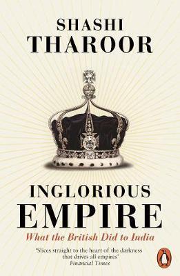 Sashi Tharoor | Inglorious Empire: What the British Did to India | 9780141987149 | Daunt Books