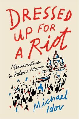 Dressed Up For A Riot | Michael Idov | Charlie Byrne's