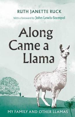 Along Came A Llama | Ruth Janette Ruck | Charlie Byrne's