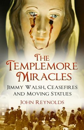 The Templemore Miracles | John Reynolds | Charlie Byrne's