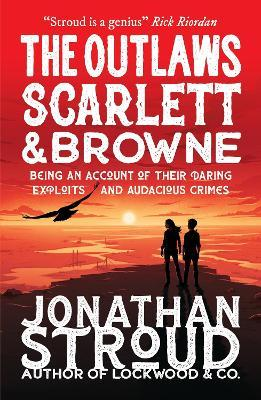 Jonathan Stroud | The Outlaws Scarlett & Browne | 9781406394818 | Daunt Books