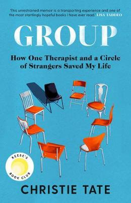 Group: How One Therapist and A Circle of Strangers Saved My Life | Christie Tate | Charlie Byrne's