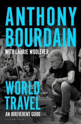 World Travel | Anthony Bourdain | Charlie Byrne's