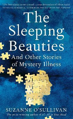 Suzanne O'Sullivan | The Sleeping Beauties | 9781529010558 | Daunt Books