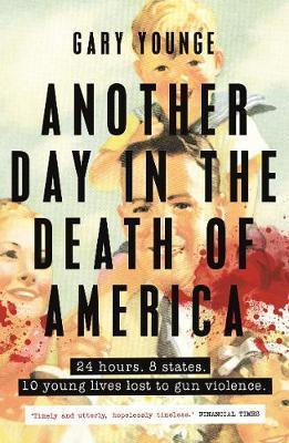 Another Day in the Death of America | Gary Younge | Charlie Byrne's