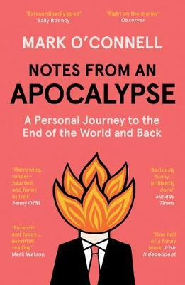 Notes From An Apocalypse | Mark O'Connell | Charlie Byrne's