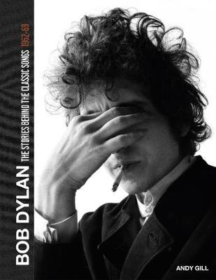 Bob Dylan: The Stories Behind The Songs | Andy Gill | Charlie Byrne's