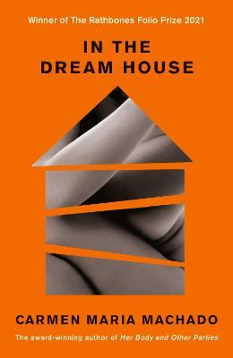 In the Dream House | Carmen Maria Machado | Charlie Byrne's