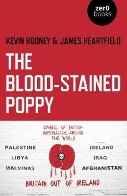 The Blood Stained Poppy | Kevin Rooney and James Heartfield | Charlie Byrne's