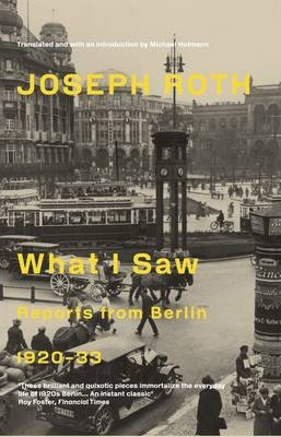 What I Saw | Joseph Roth | Charlie Byrne's