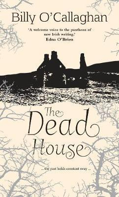 The Dead  House | Billy O'Callaghan | Charlie Byrne's
