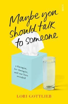 Lori Gottleib | Maybe You Should Talk to Someone: the heartfelt