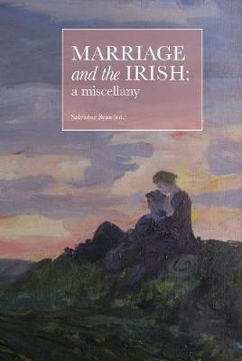 Edited by Salvador Ryan   Marriage and the Irish   9781916492226   Daunt Books