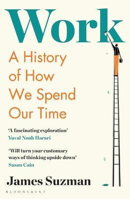 Work – A History of How We Spend Our Time | James Suzman | Charlie Byrne's